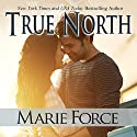 True North (       UNABRIDGED) by Marie Force Narrated by Holly Fielding