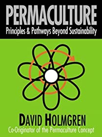 Permaculture: Principles and Pathways beyond Sustainability