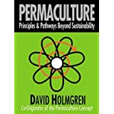 Permaculture: Principles and Pathways beyond Sustainability ~ David Holmgren