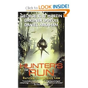 Hunter's Run by George R. R. Martin, Gardner Dozois and Daniel Abraham