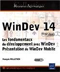 WinDev 14 - Les fondamentaux du d�vel...