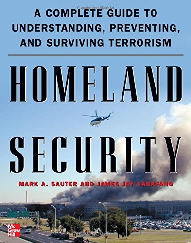 Homeland Security: A Complete Guide to Understanding,...