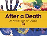 img - for After a Death: An Activity Book for Children book / textbook / text book