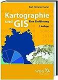 Kartographie und GIS: Eine Einführung