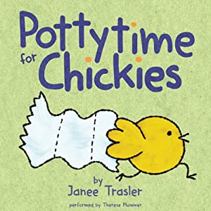 Pottytime for Chickies | [Janee Trasler]