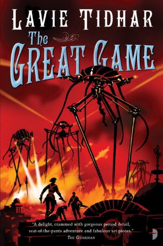 The Great Game: The Bookman Histories, Book 3 by Lavie Tidhar