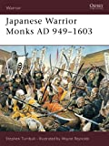 Japanese Warrior Monks AD 949-1603 (1841765732) by Turnbull, Stephen