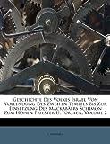 img - for Geschichte Des Volkes Israel Von Vollendung Des Zweiten Tempels Bis Zur Einsetzung Des Mackab ers Schimon Zum Hohen Priester U. F rsten, Volume 2 (German Edition) book / textbook / text book
