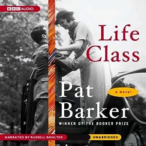 Life Class | [Pat Barker]