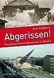 Image de Abgerissen!: Verschwundene Bauwerke in Berlin