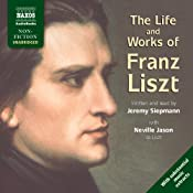 The Life and Works of Liszt | [Jeremy Siepmann]