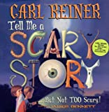 Tell Me a Scary Story...But Not Too Scary! (Book & CD)