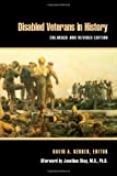 Disabled Veterans in History (Corporealities: Discourses of Disability)