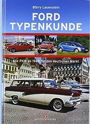 Ford Typenkunde: Alle PKW ab 1948 für den deutschen Markt