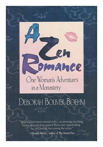 A Zen Romance―One Woman's Adventures in a Monastery