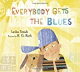 Everybody Gets the Blues (0152063005) by Staub, Leslie