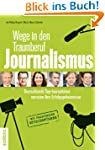 Wege in den Traumberuf Journalismus:...