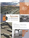 The Bylazora Excavations:  2008 - 2012 Volume I