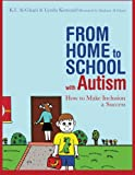 img - for From Home to School with Autism: How to Make Inclusion a Success book / textbook / text book