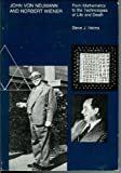 John von Neumann and Norbert Wiener: From Mathematics to the Technologies of Life and Death (026258056X) by Steve Joshua Heims