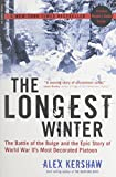 img - for The Longest Winter: The Battle of the Bulge and the Epic Story of WWII's Most Decorated Platoon book / textbook / text book