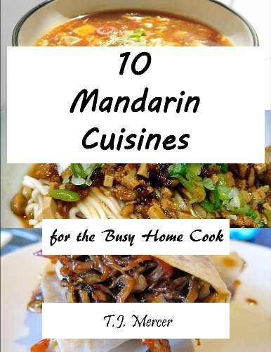 Mandarin Cuisines for the Busy Home Cook