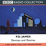Devices and Desires: Starring Robin Ellis as Adam Dagliesh (BBC Radio Collection) by James, P. D., Delafield, E. M., Teller, Neville ( 2002 )