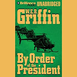 By Order of the President: A Presidential Agent Novel | [W. E. B. Griffin]