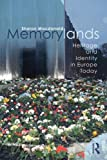 Memorylands: Heritage and Identity in Europe Today (0415453348) by Macdonald, Sharon