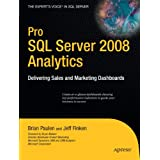 Pro SQL Server 2008 Analytics: Delivering Sales and Marketing Dashboards (Expert's Voice in SQL Server)