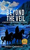 Beyond the Veil: A Personal Story of Spiritual Connection