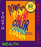 Power Color Volume 4. Color me Wealthy, Young and Fat Free! (Your ColorScope Color Personality)