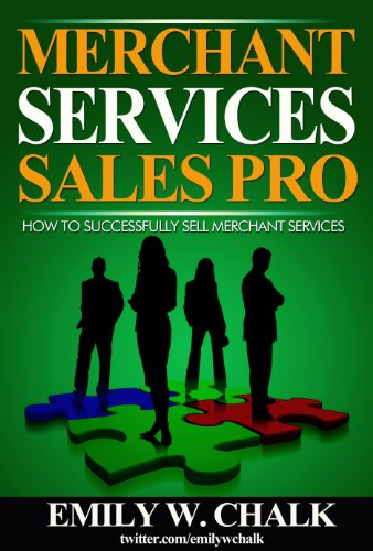 Merchant Services Sales Pro: How to Successfully Sell Merchant Services