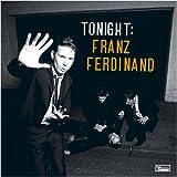 Tonight / Franz Ferdinand