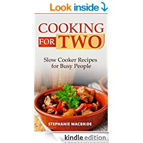 Cooking For Two: Slow Cooker Recipes for Busy People