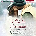 A Cliché Christmas (       UNABRIDGED) by Nicole Deese Narrated by Amy Rubinate