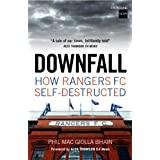 Downfall: How Rangers FC Self Destructedby Phil Mac Giolla Bhain