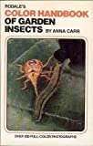 Rodale's Color Handbook of Garden Insects (PBK)