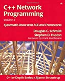 C++ Network Programming Volume 2: Systematic Reuse With Ace and Frameworks (C++ in Depth Series)