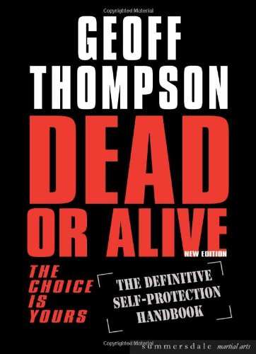 Dead or Alive: The Choice is Yours  - The Definitive Self-protection Handbook (Martial Arts)
