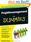 Projektmanagement f�r Dummies (Fur Du...