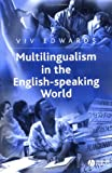 Viv Edwards Multilingualism in the English-speaking World: Pedigree of Nations (The Language Library)