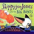 Skippyjon Jones and the Big Bones Audiobook by Judy Schachner Narrated by Judy Schachner