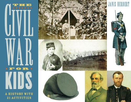 Download The Civil War for Kids: A History with 21 Activities (For Kids series)
