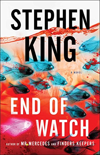 End of Watch: A Novel (The Bill Hodges Trilogy) - Stephen King
