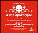 A wie Apokalypse: Das große Buch der Katastrophen... und wie Sie ihnen entkommen (oder auch nicht)