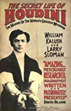 William Kalush The Secret Life of Houdini: The Making of America's First Superhero