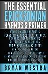 The Essential Ericksonian Hypnosis Pr...