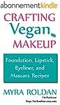 Crafting Vegan Makeup: Foundation, Li...