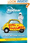 Top Gear: Epic Failures: 50 Great Mot...
